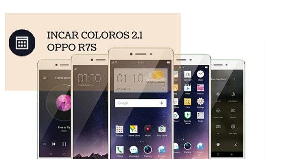 Incar ColorOS 2.1 OPPO R7s